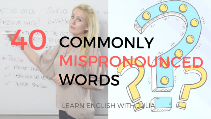 40 commonly mispronounced words_learn english with julia