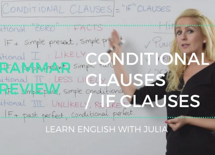 Conditional Clauses or If Clauses - Learn English with Julia