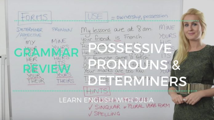 Possessive Pronouns & Possessive Determiners - Learn English with Julia