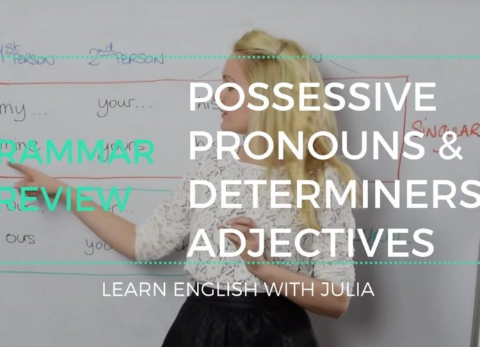 Possessive Pronouns and Determiners/ Adjectives - Learn English with Julia