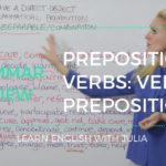 Prepositional Verbs, Verbs + Preposition - Learn English with Julia