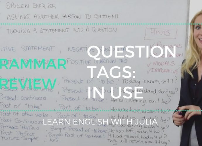 Question Tags, how to use them - English Grammar Lesson with Julia