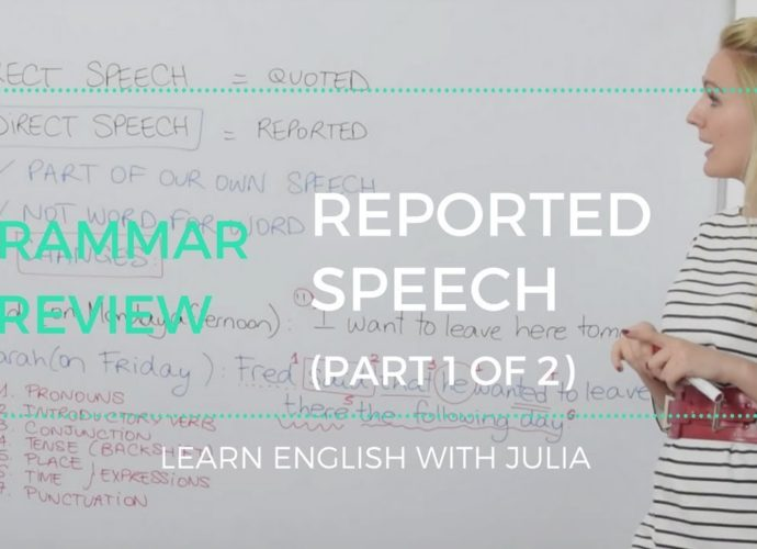 Reported Speech (part 1 of 2) - English Grammar Lesson with Julia