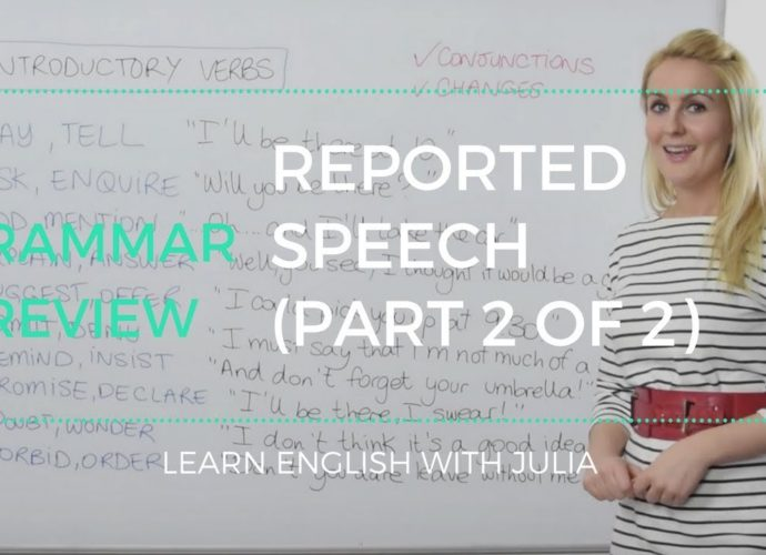 Reported Speech (part 2 of 2) - English Grammar Lesson with Julia