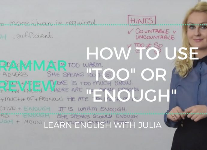 TOO or ENOUGH - English Grammar Lesson with Julia