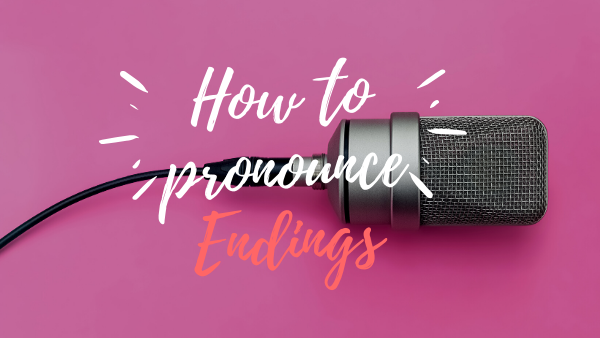 How to pronounce Endings Learn English with Julia